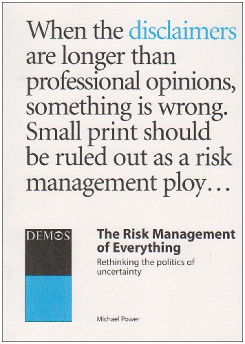 The Risk Management of Everything: Rethinking the Politics of Uncertainty 9781841801278
