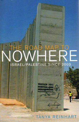 The Road Map to Nowhere: Israel/Palestine Since 2003 9781844670765