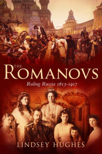 The Romanovs: Ruling Russia 1613-1917 9781847252135