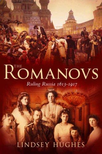 The Romanovs: Ruling Russia 1613-1917