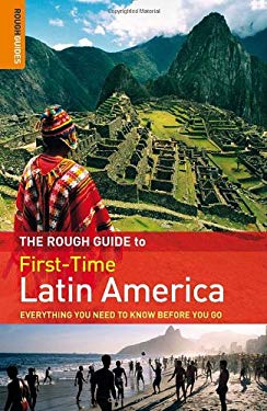 The Rough Guide First-Time Latin America 9781848364172