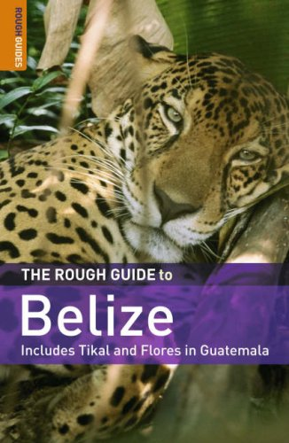 The Rough Guide to Belize: Includes Tikal and Flores in Guatemala 9781843538462