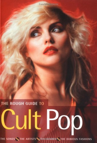 The Rough Guide to Cult Pop: The Songs - The Artists - The Genres - The Dubious Fashions 9781843532293
