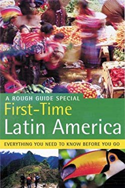The Rough Guide to First-Time Latin America 1 9781843530220