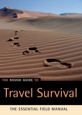 The Rough Guide to Travel Survival: The Essential Field Manual 9781843534068