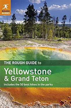 The Rough Guide to Yellowstone & Grand Teton 9781848367715