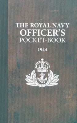 The Royal Navy Officer's Pocket-Book, 1944 9781844860548