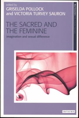 The Sacred and the Feminine: Imagination and Sexual Difference