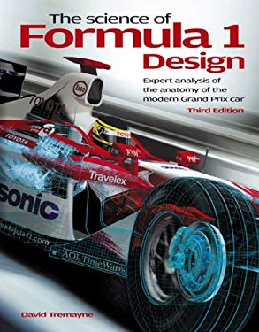 The Science of Formula 1 Design: Expert Analysis of the Anatomy of the Modern Grand Prix Car 9781844257188