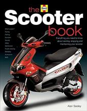 The Scooter Book: Everything You Need to Know about Owning, Enjoying and Maintaining Your Scooter 7491536
