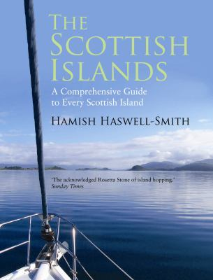 The Scottish Islands: The Bestselling Guide to Every Scottish Island 9781847672773