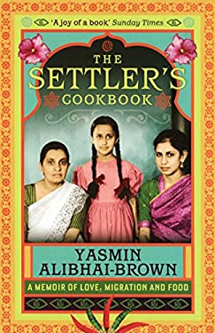 Settler's Cookbook: Tales of Love, Migration and Food 9781846270840