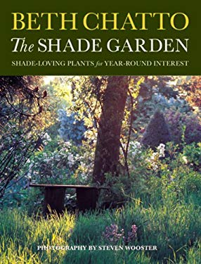 The Shade Garden: Shade-Loving Plants for Year-Round Interest 9781844036233