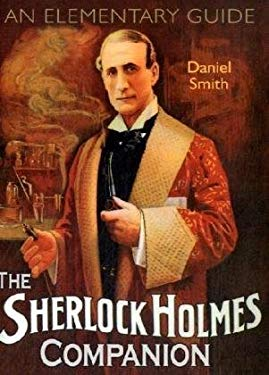 The Sherlock Holmes Companion: An Elementary Guide 9781845134587