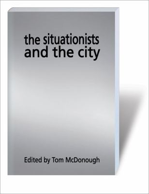 The Situationists and the City 9781844673322