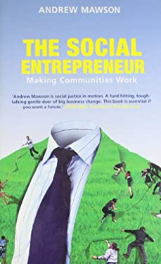 understanding social entrepreneurs better world books The students will walk away with an understanding of 1) how to evaluate a portfolio company on a social/environmental mission and on traditional financial in 2007, good capital is ready to make its first growth equity investment in a for -profit social enterprise and selke is considering better world books as the firm's.