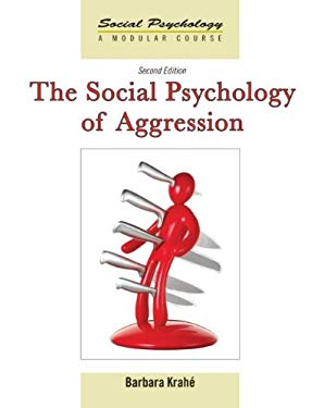 The Social Psychology of Aggression: 2nd Edition 9781841698755