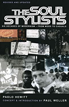 The Soul Stylists: Six Decades of Modernism - From Mods to Casuals 9781840185966