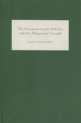 The Southern French Nobility and the Albigensian Crusade