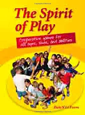 The Spirit of Play: Cooperative Games for All Ages, Sizes, and Abilities 9781844090921