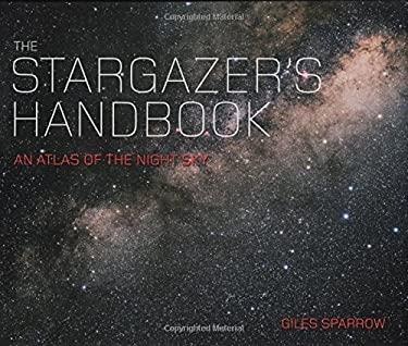 The Stargazer's Handbook 9781847241450