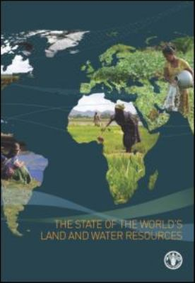The State of the World's Land and Water Resources for Food and Agriculture: Managing Systems at Risk 9781849713269