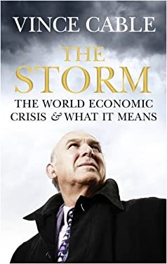 The Storm: The World Economic Crisis and What It Means 9781848870574