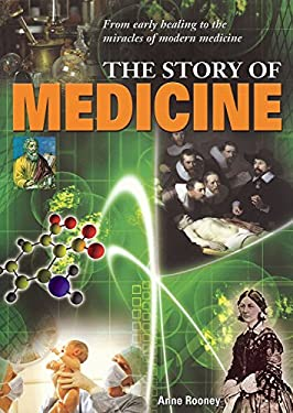 The Story of Medicine: From Early Healing to the Miracles of Modern Medicine 9781848372153