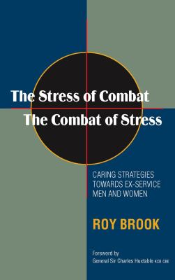 The Stress of Combat - The Combat of Stress: Caring Strategies Towards Ex-Service Men and Women (Revised Edition) 9781845194079