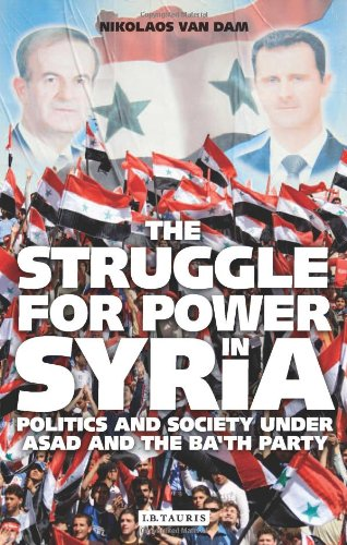 The Struggle for Power in Syria: Politics and Society Under Asad and the Ba'th Party
