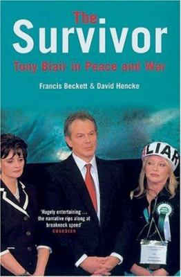The Survivor: Tony Blair in Peace and War 9781845131104