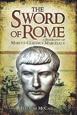 The Sword of Rome: Marcus Claudius Marcellus 9781848843790