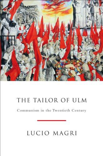 The Tailor of Ulm: Communism in the Twentieth Century 9781844676989
