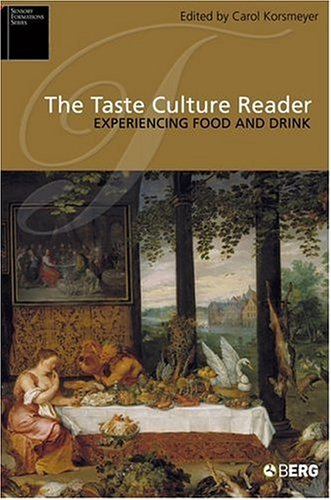 The Taste Culture Reader: Experiencing Food and Drink 9781845200619