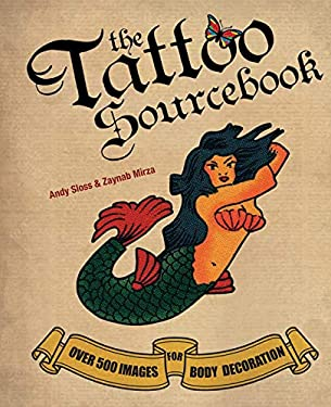 The Tattoo Sourcebook: Over 500 Images for Body Decoration 9781847327482