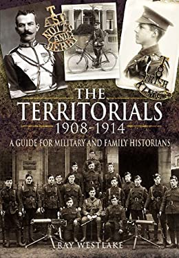The Territorials 1908-1914: A Guide for Military and Family Historians 9781848843608
