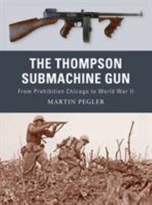 The Thompson Submachine Gun 9781849081498