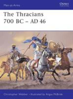 The Thracians 700 BC-Ad 46 9781841763293
