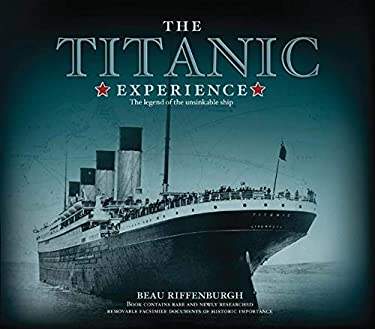 The Titanic Experience: The Legend of the Unsinkable Ship 9781847323835
