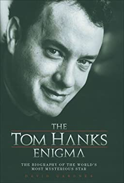 The Tom Hanks Enigma: The Biography of the World's Most Intriguing Movie Star 9781844542437