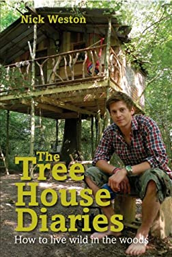 The Tree House Diaries: How to Live Wild in the Woods 9781843405641