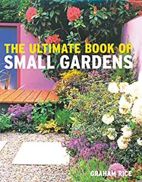 The Ultimate Book of Small Gardens 9781844035090