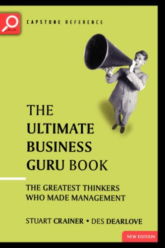 The Ultimate Business Guru Guide: The Greatest Thinkers Who Made Management 9781841120751
