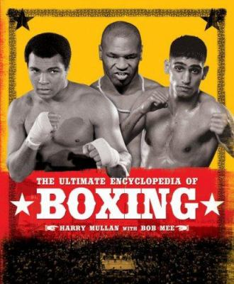 The Ultimate Encyclopedia of Boxing 9781847320360