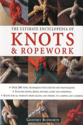 The Ultimate Encyclopedia of Knots & Ropework 9781844768912