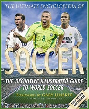 The Ultimate Encyclopedia of Soccer: The Definitive Illustrated Guide to World Soccer 9781844427420