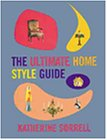 The Ultimate Home Style Guide 9781841880594