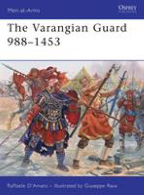 The Varangian Guard 988-1453 9781849081795