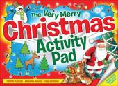 The Very Merry Christmas Activity Pad: Festive Puzzles, Amazing Mazes, Cool Doodles, Fantastic Fun! 18264118