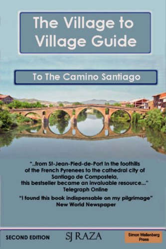 The Village to Village Guide to the Camino Santiago (the Pilgrimage of St James) 9781843560012